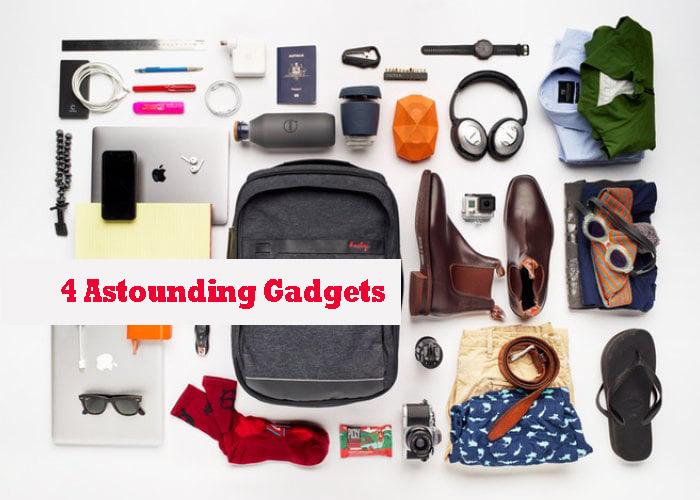 4 Astounding Gadgets