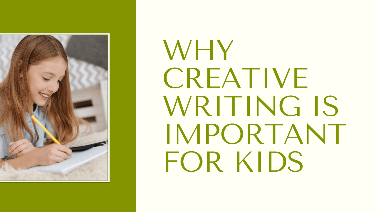 Why Creative Writing is Important for Kids